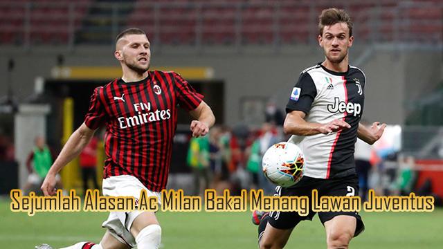 Sejumlah Alasan Ac Milan Bakal Menang Lawan Juventus
